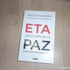 Libros de segunda mano: JESUS EGUIGUREN, LUIS RODRIGUEZ AIZPEOLEA, ETA LAS CLAVES DE LA PAZ, AGUILAR.2011. Lote 95899315