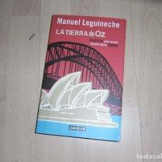 Libros de segunda mano: MANUEL LEGUINECHE, LA TIERRA DE OZ, AUSTRALIA VISTA DESDE DARWIN HASTA SIDNEY, AGUILAR. Lote 95899535