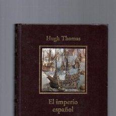 Libros de segunda mano: EL IMPERIO ESPAÑOL - HISTORIA ESPAÑA / 2005 - HUGH THOMAS - ILUSTRADO FOTOS. Lote 95951063