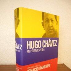Libros de segunda mano: HUGO CHÁVEZ: MI PRIMERA VIDA. CONVERSACIONES CON IGNACIO RAMONET (DEBATE, 2013) COMO NUEVO. Lote 95951295