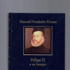 Libros de segunda mano: FELIPE II Y SU TIEMPO - MANUEL FERNANDEZ ALVAREZ - HISTORIA ESPAÑA / 2005 / ILUSTRADO FOTOS. Lote 95951467