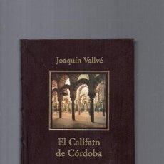 Libros de segunda mano: EL CALIFATO DE CORDOBA - JOAQUIN VALLVÉ - HISTORIA ESPAÑA / 2005. Lote 95952431