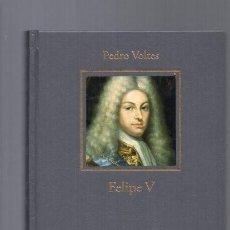 Libros de segunda mano: FELIPE V - PEDRO VOLTES - HISTORIA ESPAÑA / 2005 / ILUSTRADO. Lote 95953427