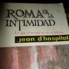 Libros de segunda mano: ROMA EN LA INTIMIDAD, JEAN D'HOSPITAL, ED. MATEU. Lote 95953719