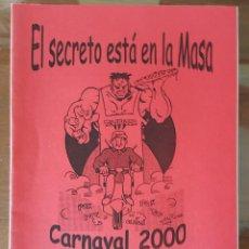 Libros de segunda mano: LIBRETO CARNAVAL PUERTO REAL (CADIZ). CUARTETO EL SECRETO ESTÁ EN LA MASA. AÑO 2000. Lote 95956443