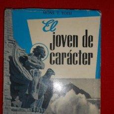 Libros de segunda mano: EL JOVEN DE CARACTER-MONS.T.TOTH. Lote 95985231