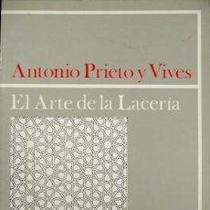 Libros de segunda mano: PRIETO Y VIVES, ANTONIO. EL ARTE DE LA LACERÍA. 1977.. Lote 122745084