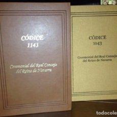 Libros de segunda mano: CEREMONIAL DEL REAL CONSEJO DEL REINO DE NAVARRA ESPECTACULAR CÓDICE DE 1143 !!. Lote 96002706