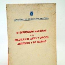 Libros de segunda mano: III EXPOSICIÓN NACIONAL DE ARTES Y OFICIOS ARTÍSTICOS Y DE TRABAJO 1955. Lote 96011956