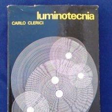 Libros de segunda mano: LUMINOTECNIA, CARLO CLERICI. EDICIONES TÉCNICAS REDE. LE SORGENTI DI LUCE. 1966.. Lote 96020599