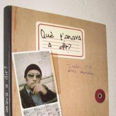Libros de segunda mano: QUE T'ANAVA A DIR? - ANDREU BUENAFUENTE - EN CATALAN - FOTOGRAFIAS - INCLUYE CD *. Lote 96022631