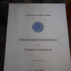 Libros de segunda mano: NORMES ORTOGRAFIQUES Y ENTAMOS NORMATIVOS. ACADEMIA DE LA LLINGUA ASTURIANA. 3ª EDICION CORREXIDA. U. Lote 96023387
