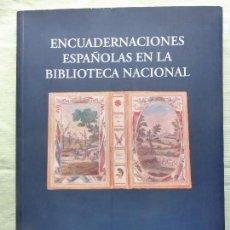 Libros de segunda mano: ENCUADERNACIONES ESPAÑOLAS EN LA BIBLIOTECA NACIONAL. JULIO OLLERO EDITOR. 1992. Lote 96024511