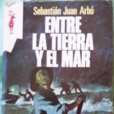 Libros de segunda mano: ENTRE LA TIERRA Y EL MAR - SEBASTIAN JUAN ARBO COLECCION RENO. Lote 96074311