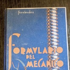 Libros de segunda mano: FORMULARIO DEL MECANICO. E.FERNANDEZ MONTAMARTA. AÑO 1940. LIBRO.. Lote 96077043