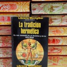 Libros de segunda mano: LA TRADICION HERMÉTICA . EN SUS SÍMBOLOS, EN SU DOCTRINA Y EN SU ARTE REGIA . AUTOR : EVOLA, JULIUS . Lote 96086087