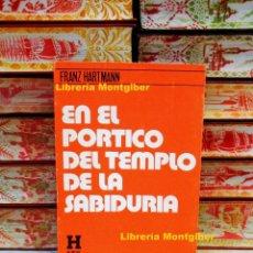 Libros de segunda mano: EN EL PORTICO DEL TEMPLO DE LA SABIDURIA . AUTOR : HARTMANN, FRANZ . Lote 96086211