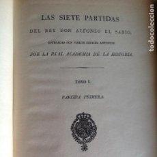 Libros de segunda mano: LAS SIETE PARTIDAS. DEL REY DON ALFONSO EL SABIO. 3 VOLUMENES. . Lote 96100347