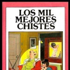 Libros de segunda mano: B435 - LOS MIL MEJORES CHISTES. APTO PARA TODOS LOS PUBLICOS. ILUSTRADO.. Lote 96111783