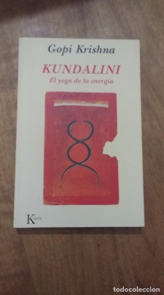 GOPI KRISHNA , KUNDALINI EL YOGA DE LA ENERGIA (Libros de Segunda Mano - Pensamiento - Otros)