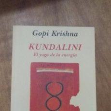 Libros de segunda mano: GOPI KRISHNA , KUNDALINI EL YOGA DE LA ENERGIA. Lote 96112615