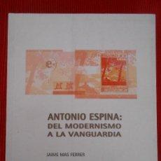 Libros de segunda mano: ANTONIO ESPINA-DEL MODERNISMO A LA VANGUARDIA-JAIME MAS FERRER. Lote 113696954