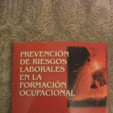 Libros de segunda mano: PREVENCIÓN DE RIESGOS LABORALES EN LA FORMACIÓN OCUPACIONAL. Lote 96197195