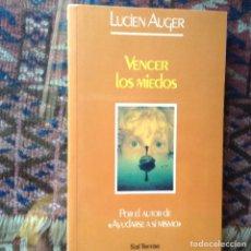 Libros de segunda mano: VENCER LOS MIEDOS. LUCIEN AUGER. Lote 96206396