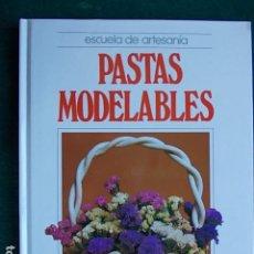 Libros de segunda mano: ESCUELA DE ARTESANÍA PASTAS MODELABLES. Lote 96214015