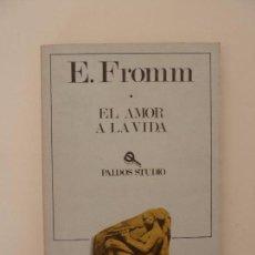 Libros de segunda mano: EL AMOR A LA VIDA. FROMM. (SUBRAYADO). Lote 96219639