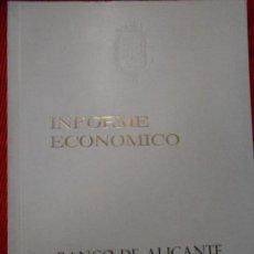Libros de segunda mano: INFORME ECONOMICO-BANCO DE ALICANTE. Lote 164791816