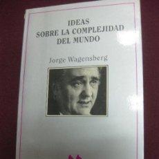 Libros de segunda mano: IDEAS SOBRE LA COMPLEJIDAD DEL MUNDO. JORGE WAGENSBERG. TUSQUETS EDITORES 1994. Lote 96248163