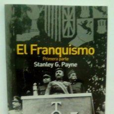 Libros de segunda mano: EL FRANQUISMO. PRIMERA PARTE.- STANLEY G. PAYNE. Lote 96249167
