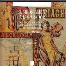 Libros de segunda mano: EL MEDICAMENT A L'APARADOR - PUBLICITAT FARMACEUTICA - 1ª PART - J PUERTO 2004 - CATALAN. Lote 96302675