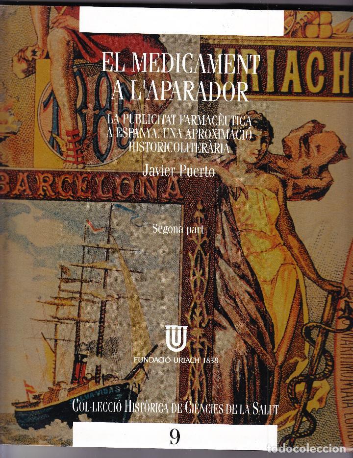 EL MEDICAMENT A L'APARADOR - PUBLICITAT FARMACEUTICA - 2ª PART - J PUERTO 2004 - CATALAN (Libros de Segunda Mano - Historia - Otros)