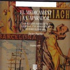 Libros de segunda mano: EL MEDICAMENT A L'APARADOR - PUBLICITAT FARMACEUTICA - 2ª PART - J PUERTO 2004 - CATALAN. Lote 96303443