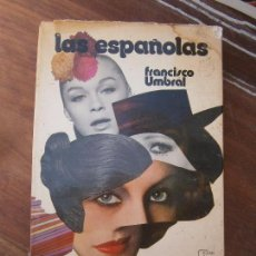 Libros de segunda mano: LIBRO LAS ESPAÑOLAS FRANCISCO UMBRAL 1974 ED. PLANETA L-6922-401. Lote 96322759
