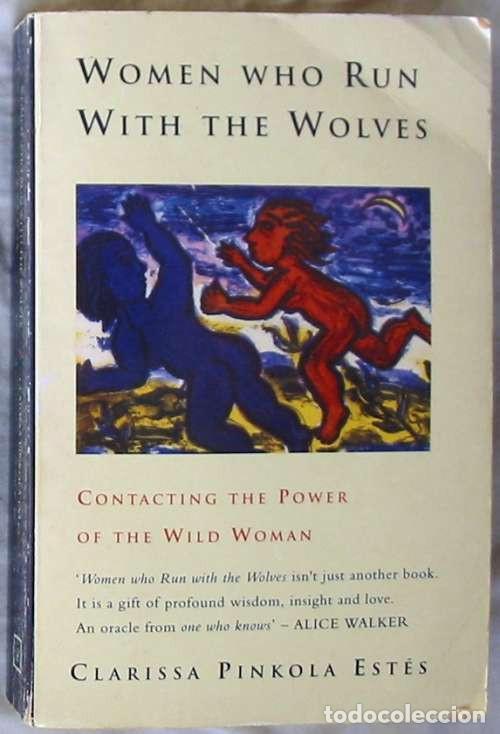 WOMEN WHO RUN WITH THE WOLVES - CLARISSA PINKOLA ESTÉS 1996 - VER INDICE (Libros de Segunda Mano - Pensamiento - Otros)