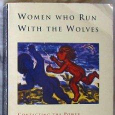 Libros de segunda mano: WOMEN WHO RUN WITH THE WOLVES - CLARISSA PINKOLA ESTÉS 1996 - VER INDICE. Lote 96368275