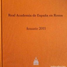 Libros de segunda mano: ANUARIO 2011 REAL ACADEMIA DE ESPAÑA EN ROMA. Lote 96374955