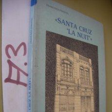 Libros de segunda mano: SANTA CRUZ LA NUIT - FRANCISCO PIMENTEL. Lote 96392159