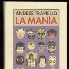 Libros de segunda mano: ANDRÉS TRAPIELLO SALÓN DE PASOS PERDIDOS 15 LA MANÍA PRE-TEXTOS 2007 1ª EDICIÓN COL NARRATIVA CONTEM. Lote 96394035