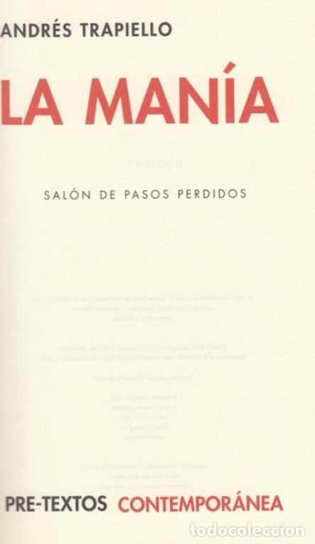 Libros de segunda mano: ANDRÉS TRAPIELLO SALÓN DE PASOS PERDIDOS 15 LA MANÍA PRE-TEXTOS 2007 1ª EDICIÓN COL NARRATIVA CONTEM - Foto 4 - 96394035