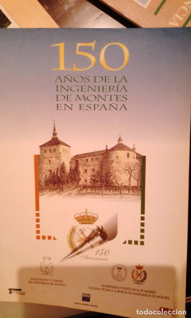 150 AÑOS DE LA INGENIERÍA DE MONTES EN ESPAÑA (Libros de Segunda Mano - Ciencias, Manuales y Oficios - Otros)