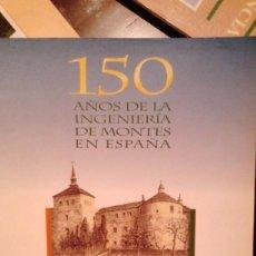 Libros de segunda mano: 150 AÑOS DE LA INGENIERÍA DE MONTES EN ESPAÑA. Lote 96412851