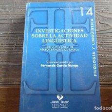 Libros de segunda mano: INVESTIGACIONES SOBRE LA ACTIVIDAD LINGÜÍSTICA. Lote 96413391