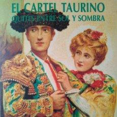 Libros de segunda mano: EL CARTEL TAURINO. QUITES ENTRE SOL Y SOMBRA. Lote 96414875
