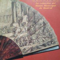 Libros de segunda mano: ABANICOS. LA COLECCIÓN DEL MUSEO MUNICIPAL DE MADRID. Lote 96417127