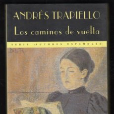 Libros de segunda mano: ANDRÉS TRAPIELLO LOS CAMINOS DE VUELTA ED VALDEMAR 2000 1ª EDICIÓN COLECCIÓN EL CLUB DIÓGENES Nº 151. Lote 96434763