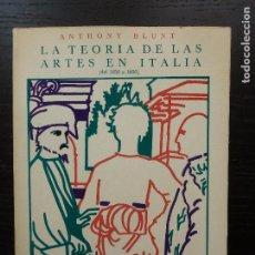 Libros de segunda mano: TEORÍA DE LAS ARTES EN ITALIA: 1450-1600 BLUNT, ANTHONY . (1987 172PP. Lote 96462063